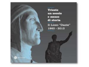 La copertina del volume sui 150 anni di storia del Liceo Dante