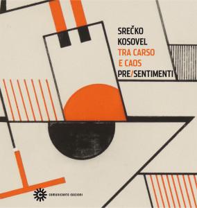 """La copertina di """"Tra Carso e caos"""" riproduce un dettaglio di una composizione costruttivista di Eduard Stepančič."""